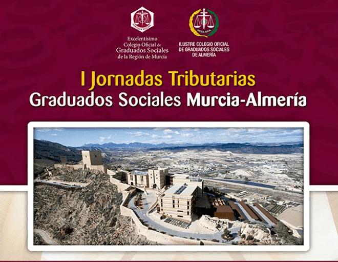 Grupo2000 colabora en las I Jornadas Tributarias organizadas por los Colegios de Graduados Sociales de Murcia y Almería.