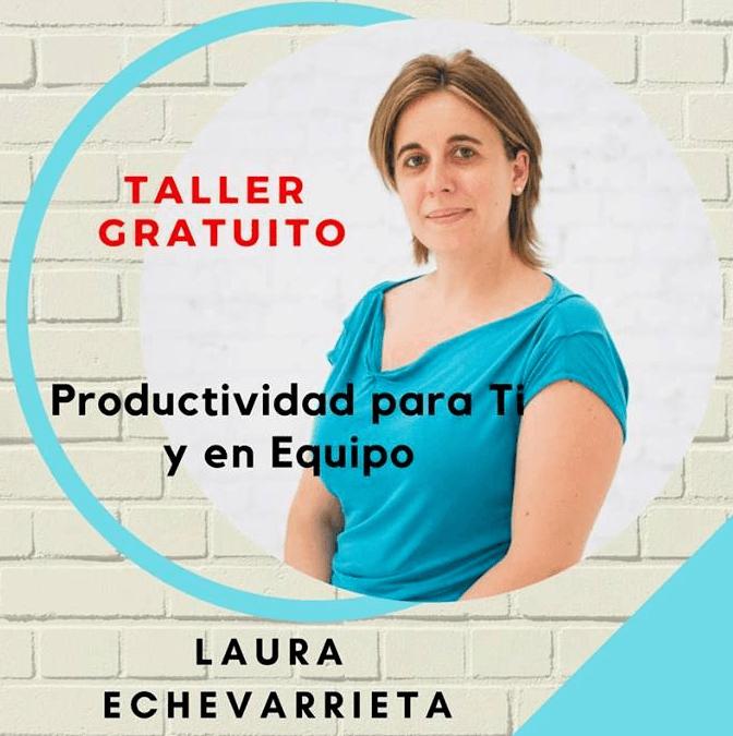Taller gratuito sobre Productividad impartido por Laura Echevarrieta
