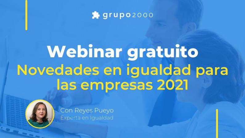 Webinar gratuito Novedades en igualdad para las empresas 2021