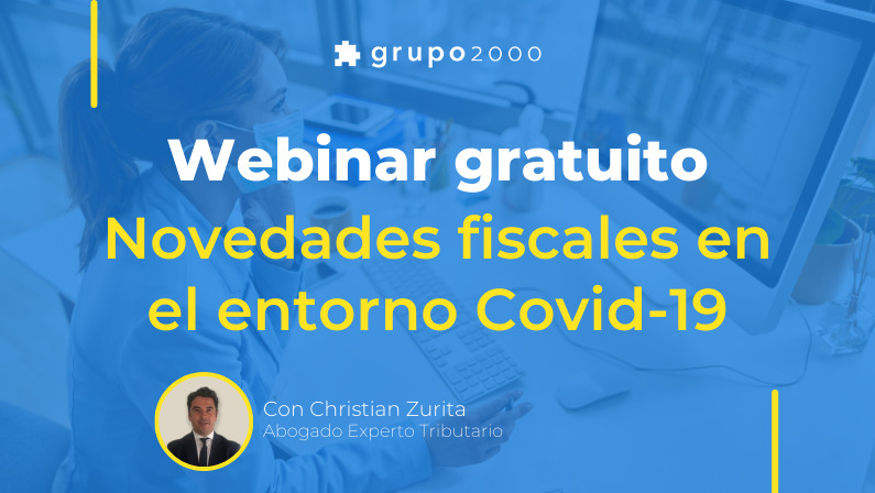 Webinar gratuito sobre Novedades Fiscales en el entorno Covid-19