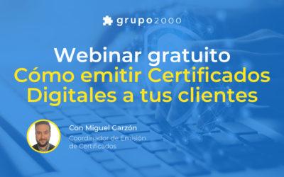 Webinar gratuito Cómo emitir Certificados Digitales a tus clientes